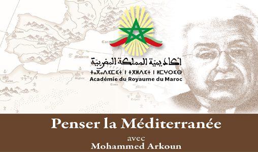 """Colloque international sous le thème """"Penser la Méditerranée avec Mohamed Arkoun"""", les 19 et 20 juin à l'Académie du Royaume du Maroc"""